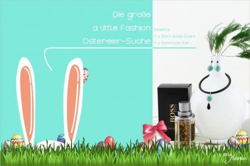 Die große A Little Fashion Ostereiersuche + Giveaway