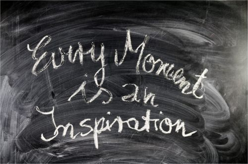 Every moment is an inspiration