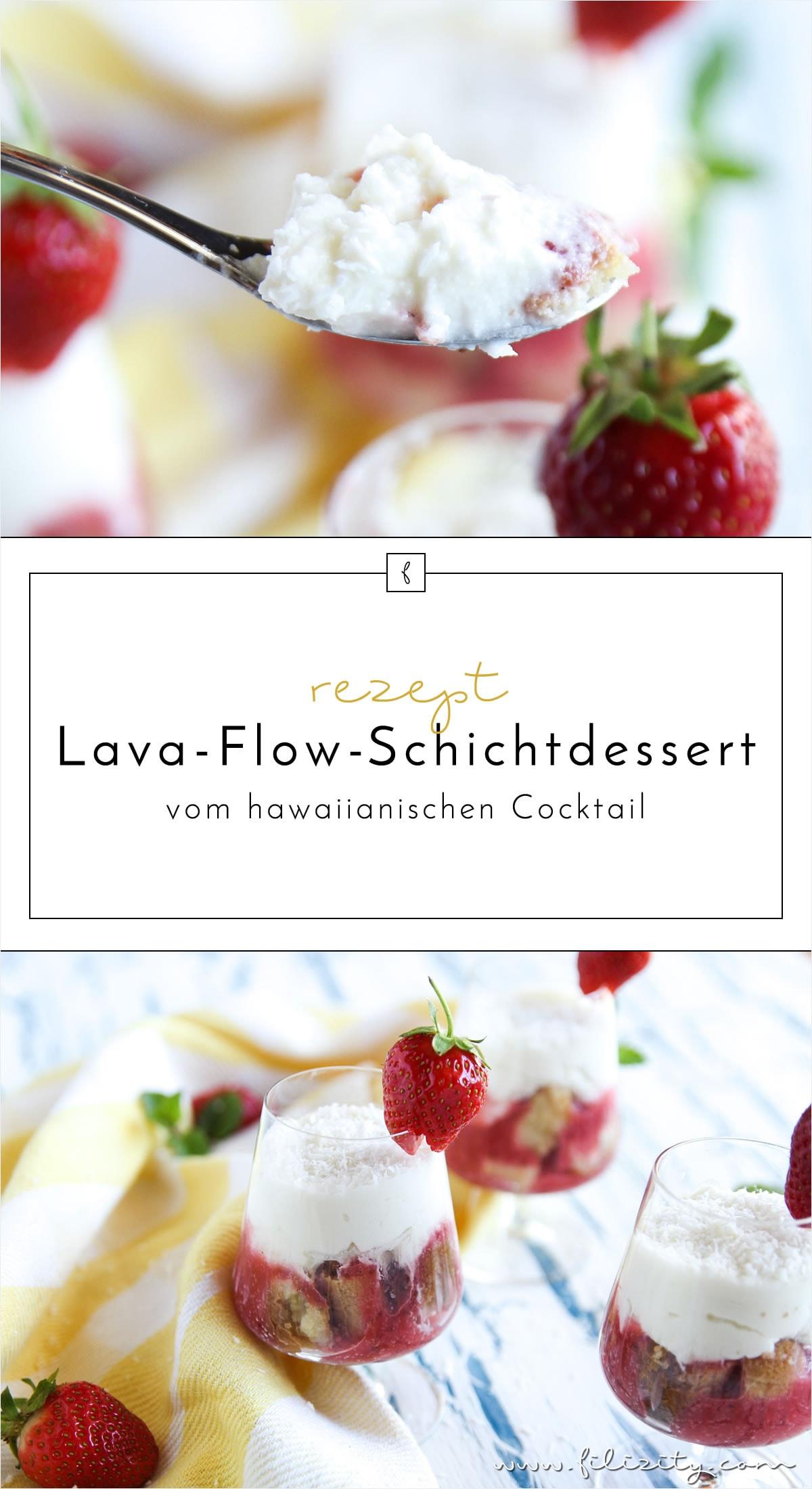 Sommer-Rezept: Lava Flow Schichtdessert (vom hawaiianischen Cocktail)