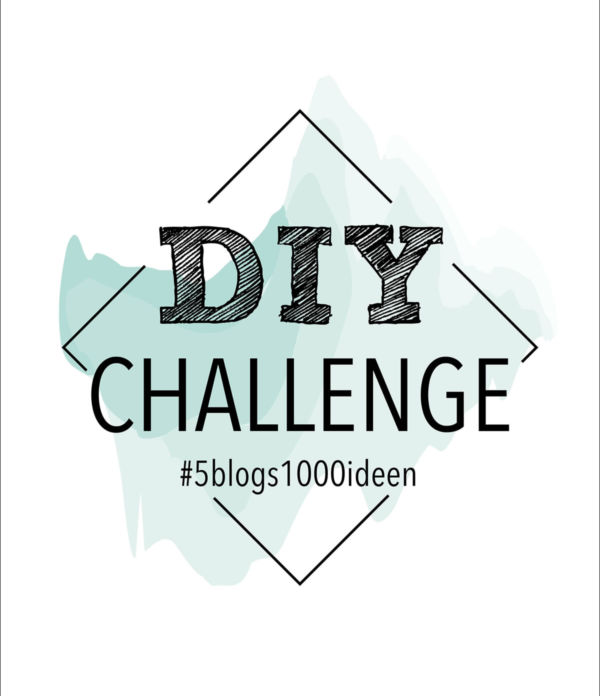 5 Blogs 1000 Ideen – Neue DIY Challenge
