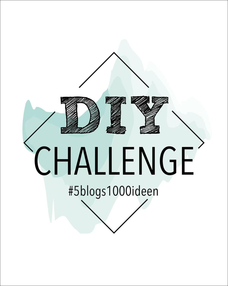 5 Blogs 1000 Ideen – Neue DIY Challenge
